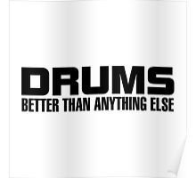 Drums better (black) Poster