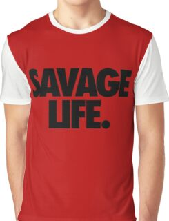 SAVAGE LIFE. Graphic T-Shirt