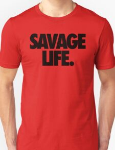 SAVAGE LIFE. T-Shirt