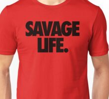 SAVAGE LIFE. Unisex T-Shirt