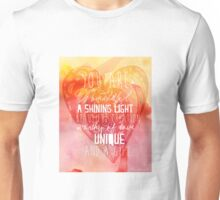 You are Wonderful, a Shining Light, A Beautiful Creation Unisex T-Shirt
