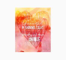 You are Wonderful, a Shining Light, A Beautiful Creation Unisex T-Shirt