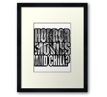 Horror movies and chill? Framed Print