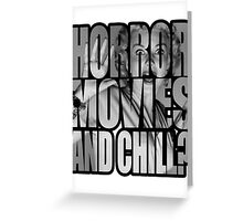 Horror movies and chill? Greeting Card