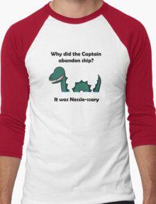 It was Nessie-ssary Men's Baseball ¾ T-Shirt