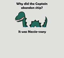 It was Nessie-ssary Unisex T-Shirt