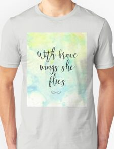 With brave wings she flies Unisex T-Shirt