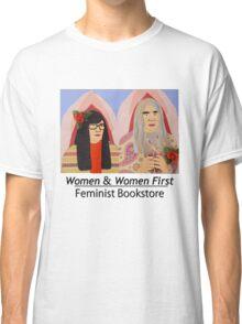 Women & Women First Feminist Bookstore Portlandia  Classic T-Shirt