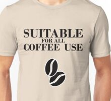 Suitable for all coffee use Unisex T-Shirt