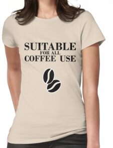 Suitable for all coffee use Womens Fitted T-Shirt