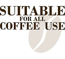 Suitable for all coffee use Photographic Print