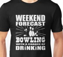 Weekend Forecast Bowling with a chance of drinking Unisex T-Shirt
