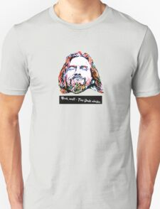 Yeah, well - The Dude abides. T-Shirt