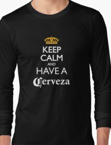 Keep calm and have a cerveza beer Long Sleeve T-Shirt