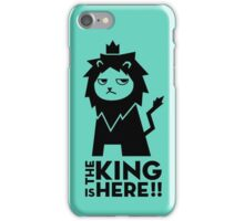 The King is Here iPhone Case/Skin