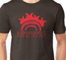 BRIDGEBURNERS BRIDGE BURNERS (new) fan art FIRST IN LAST OUT medieval Unisex T-Shirt