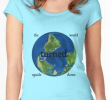 The World Turned Upside Down Women's Fitted Scoop T-Shirt