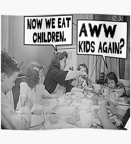 Now We Eat Children Poster