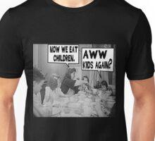 Now We Eat Children Unisex T-Shirt