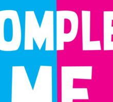 I COMPLETE ME! with half heart pink and blue Sticker