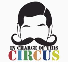 In Charge of this Circus! with ringmaster and a twirly moustache  Kids Tee