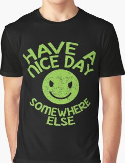 HAVE A NICE DAY - somewhere else Graphic T-Shirt