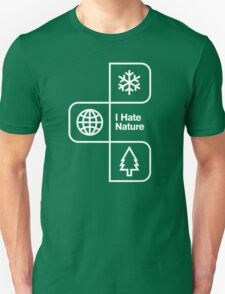 I Hate Nature Unisex T-Shirt