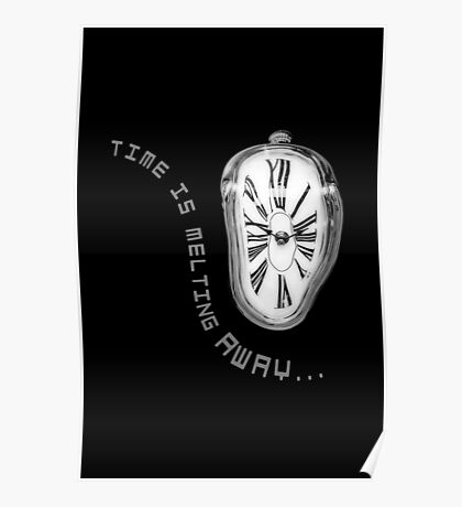 Salvador Dali Inspired Melting Clock. Time is melting away. Poster