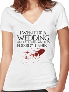 I went to a wedding and all I got was this bloody t-shirt - Game of Thrones Women's Fitted V-Neck T-Shirt