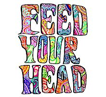 Feed Your Head Photographic Print