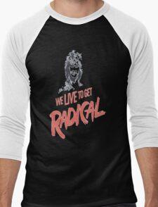 We Live To Get Radical Men's Baseball ¾ T-Shirt