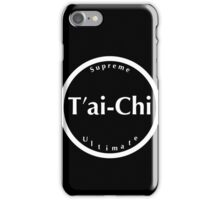 T'ai-Chi: Supreme Ultimate - white text (2016) iPhone Case/Skin