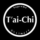 T'ai-Chi: Supreme Ultimate - white text (2016) by Infinite Path  Creations