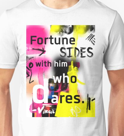 Virgil quote - Fortune sides with him who dares Unisex T-Shirt