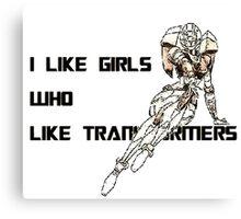 Girls Like Transformers Canvas Print