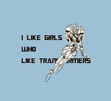 Girls Like Transformers Unisex T-Shirt