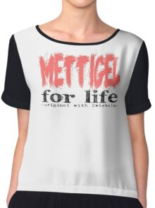 Mettigel for Life Chiffon Top