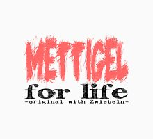 Mettigel for Life Unisex T-Shirt