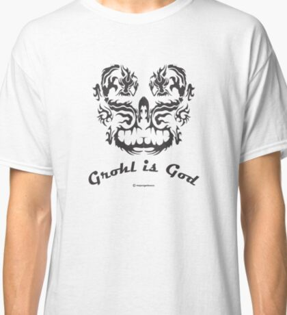 Grohl is God Classic T-Shirt