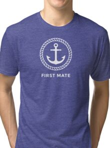 """Nautical anchor inside rope border and blue text """"First mate"""" Tri-blend T-Shirt"""