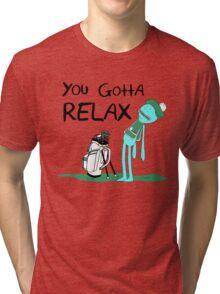 Mr. Meeseeks Quote T-shirt - You Gotta Relax - White Tri-blend T-Shirt
