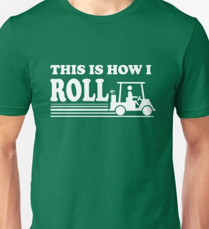Golf - This is How I Roll Unisex T-Shirt