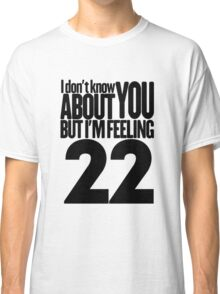 Taylor Swift 22 T Shirt Classic T-Shirt