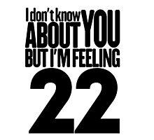 Taylor Swift 22 T Shirt Photographic Print