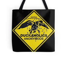 Duckaholics Anonymous Tote Bag