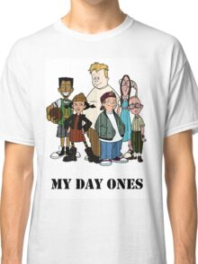 MY DAY ONES Classic T-Shirt