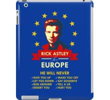 Rick Astley for Europe iPad Case/Skin