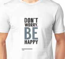 Dont worry! Unisex T-Shirt