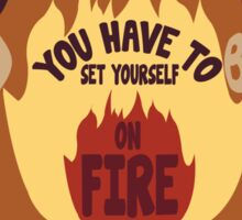 Set Yourself On Fire Sticker