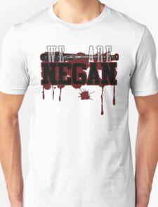 We are negan! T-Shirt